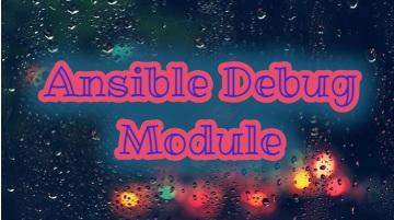 Ansible Debug Module
