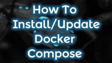 How To Install Docker Compose On Ubuntu-Update Docker